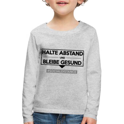 Halte ABSTAND und bleibe GESUND. www.sdShirt.de - Kinder Premium Langarmshirt