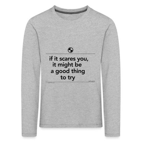 If it scares you Seth Godin black - Kinderen Premium shirt met lange mouwen