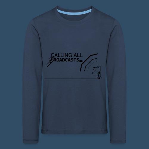 Calling All Broadcasts Invert - Kids' Premium Longsleeve Shirt