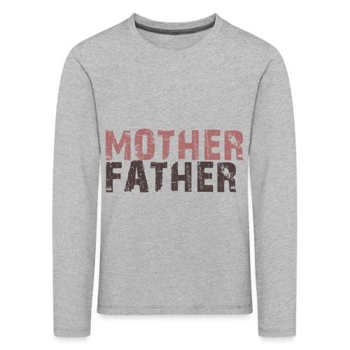 MOTHER FATHER - Kids' Premium Longsleeve Shirt