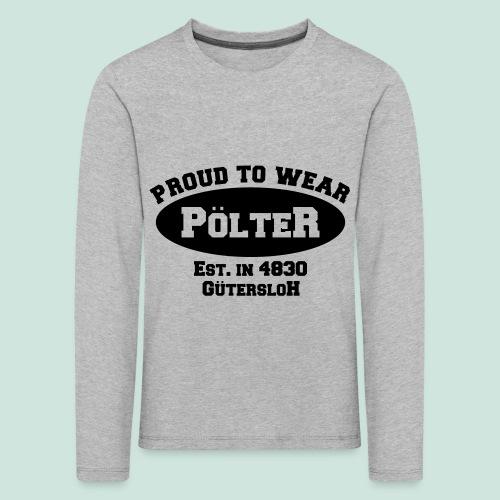 Pölter - Kinder Premium Langarmshirt