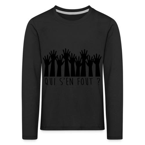 Qui s'en Fout ? - T-shirt manches longues Premium Enfant