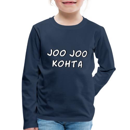 Joo joo kohta 2 - Lasten premium pitkähihainen t-paita