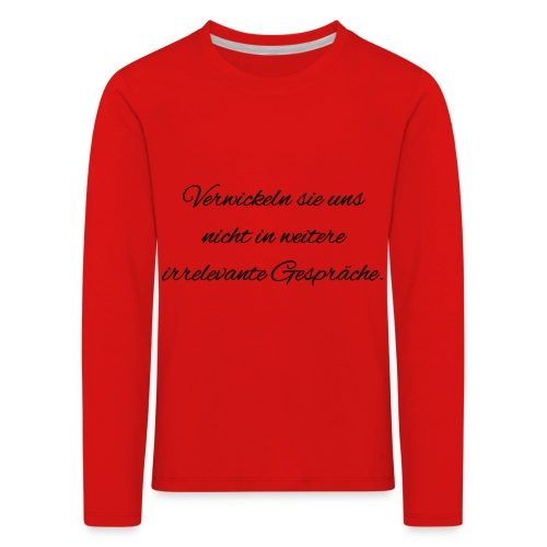 irrelevante Gespraeche - Kinder Premium Langarmshirt