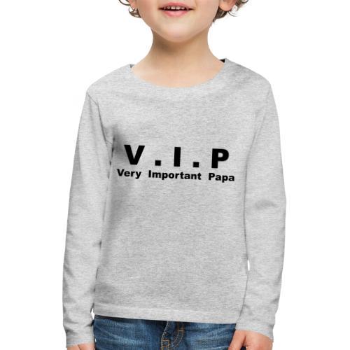 Vip - Very Important Papa - T-shirt manches longues Premium Enfant