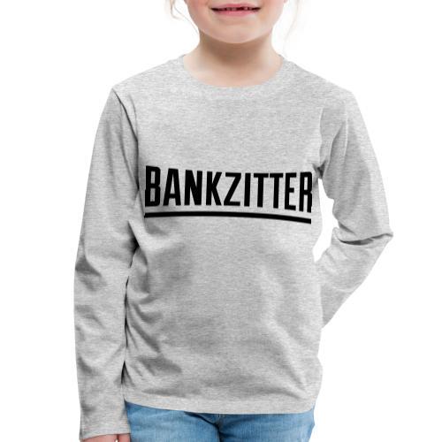 bankzitter - T-shirt manches longues Premium Enfant