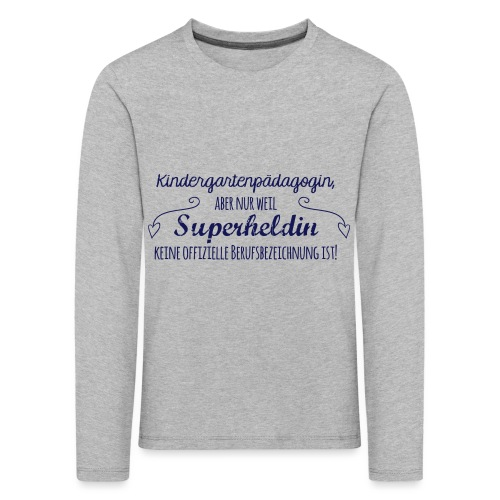 Stoffbeutel: Kindergartenpädagogin - Kinder Premium Langarmshirt