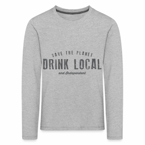 Drink Local - Kids' Premium Longsleeve Shirt
