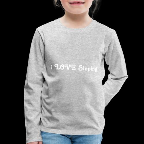 i love sleeping weiss - Maglietta Premium a manica lunga per bambini