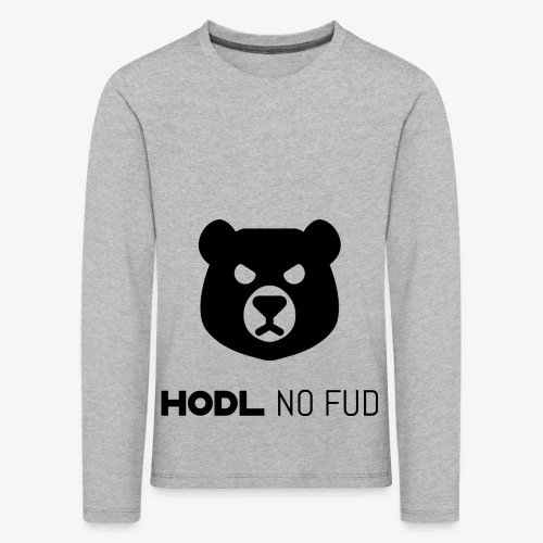 HODL-bearnofud-b - Kids' Premium Longsleeve Shirt