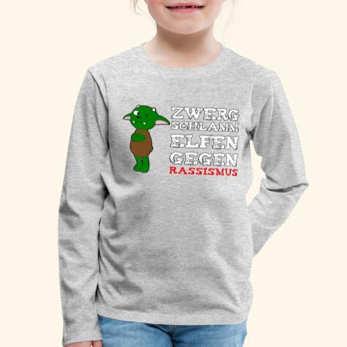 Zwergschlammelfen gegen Rassismus (weiße Schrift) - Kinder Premium Langarmshirt