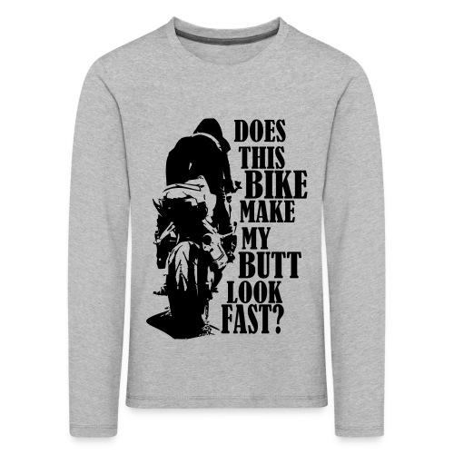 Does this bike make my butt look fast? - Kinder Premium Langarmshirt