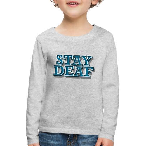 Bleib Taub - Kinder Premium Langarmshirt