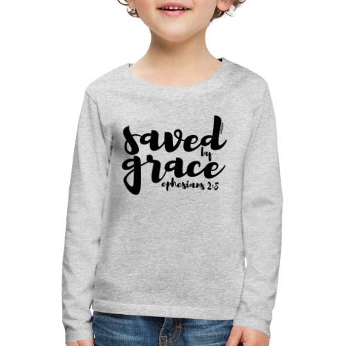 SAVED BY GRACE - Ephesians 2: 8 - Kids' Premium Longsleeve Shirt