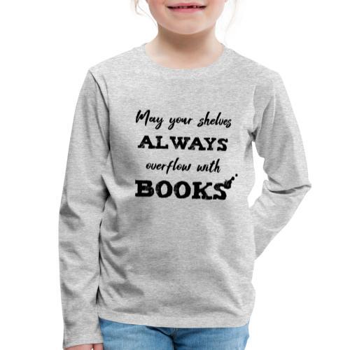 0040 Always full bookshelves   Bücherstapel - Kids' Premium Longsleeve Shirt