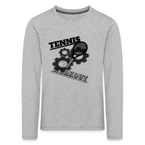 TENNIS WORKOUT - Kids' Premium Longsleeve Shirt