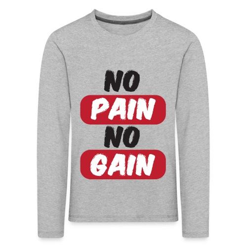 no pain no gain t shirt design fitness - Maglietta Premium a manica lunga per bambini