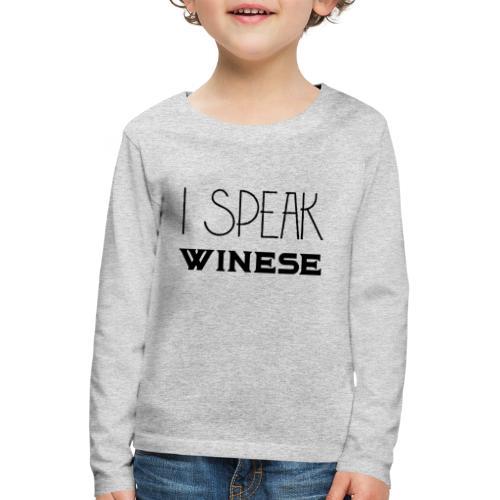 I speak WINEse - wine fan gift idea - Kids' Premium Longsleeve Shirt
