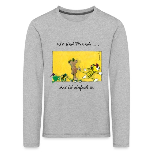 Janoschs 'Wir sind Freunde, das ist einfach so.' - Kinder Premium Langarmshirt