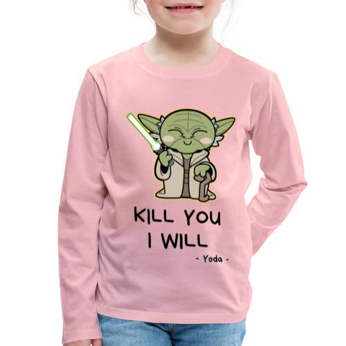 Kill you I will - Børne premium T-shirt med lange ærmer
