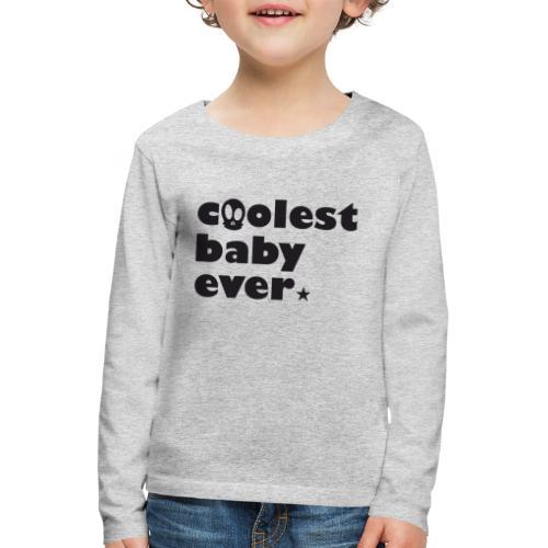 Coolest Baby ever - Kinder Premium Langarmshirt