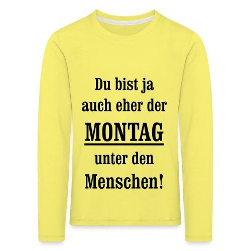 Montag antriebslos kein Wochenende mehr null Bock - Kinder Premium Langarmshirt