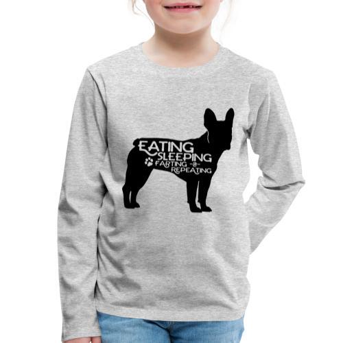 French Bulldog - Eat, Sleep, Fart & Repeat - Kinder Premium Langarmshirt