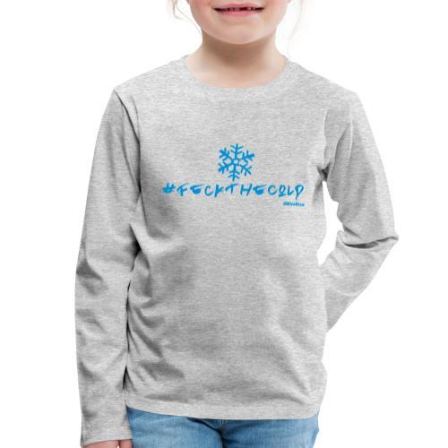 Feck The Cold - Kids' Premium Longsleeve Shirt