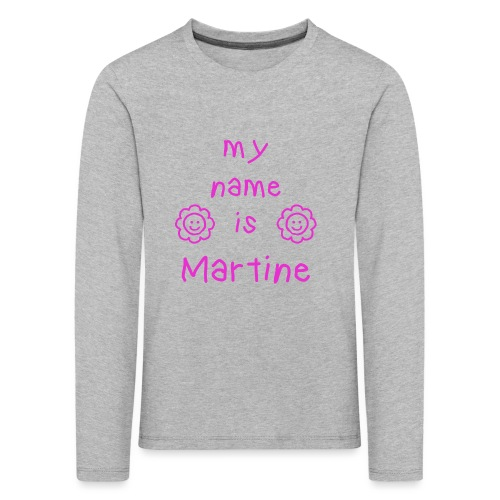 MARTINE MY NAME IS - T-shirt manches longues Premium Enfant