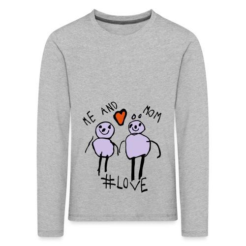 Me and Mom #Love - Kids' Premium Longsleeve Shirt