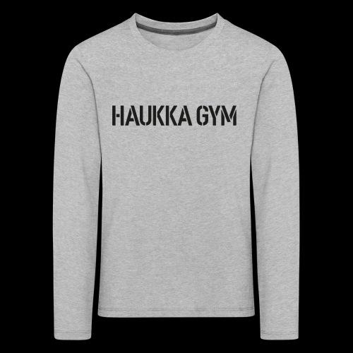 HAUKKA GYM text - Lasten premium pitkähihainen t-paita