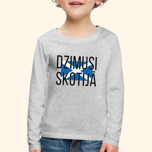 Born in Scotland (Latvian) female only - Kids' Premium Longsleeve Shirt