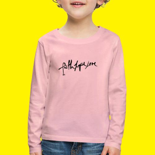 Faith Hope Love - Kids' Premium Longsleeve Shirt