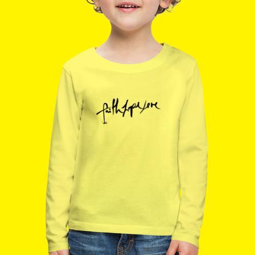 Faith Hope Love - Kids' Premium Longsleeve Shirt