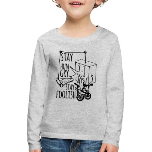 stay hungry stay foolish - Kids' Premium Longsleeve Shirt