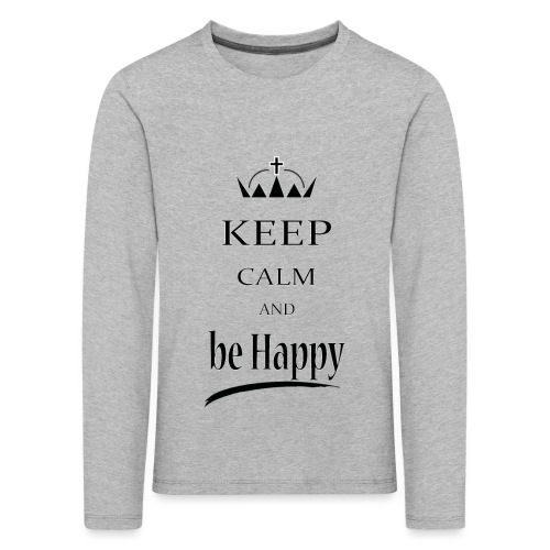 keep_calm and_be_happy-01 - Maglietta Premium a manica lunga per bambini
