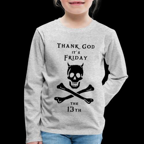 ~ Thank god it´s Friday 13th ~ - Kinder Premium Langarmshirt