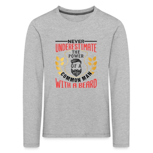 The Power Of A Common Man With A Beard Funny Gifta - Kinder Premium Langarmshirt