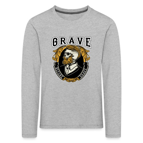 Grave Before Shave Bearded - Kinder Premium Langarmshirt