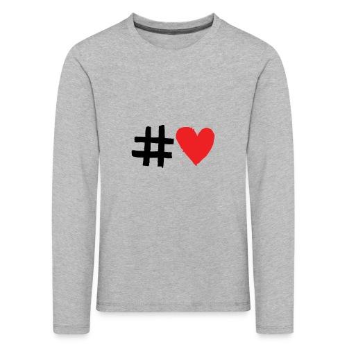 #Love - Børne premium T-shirt med lange ærmer