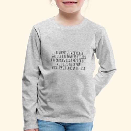 De Vogels Zijn Gevlogen - Kinderen Premium shirt met lange mouwen