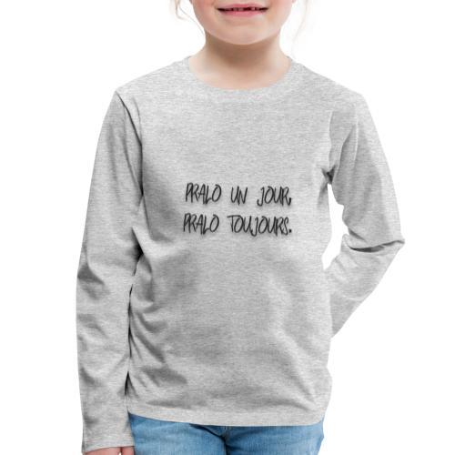pralo un jour pralo toujours noir - T-shirt manches longues Premium Enfant