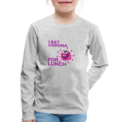 I Eat Corona For Lunch - Coronavirus fun shirt - Kinderen Premium shirt met lange mouwen