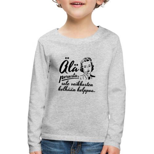 älä perusta - nainen - Lasten premium pitkähihainen t-paita