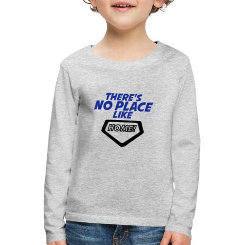 There´s no place like home - Kids' Premium Longsleeve Shirt