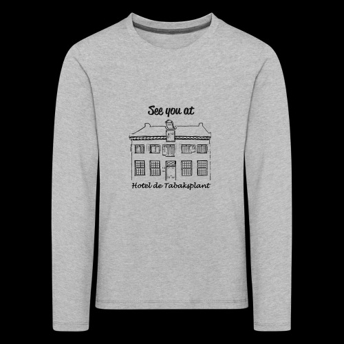 See you at Hotel de Tabaksplant BLACK - Kids' Premium Longsleeve Shirt