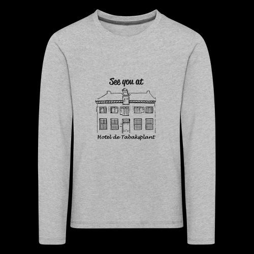 See you at Hotel de Tabaksplant ZWART - Kinderen Premium shirt met lange mouwen