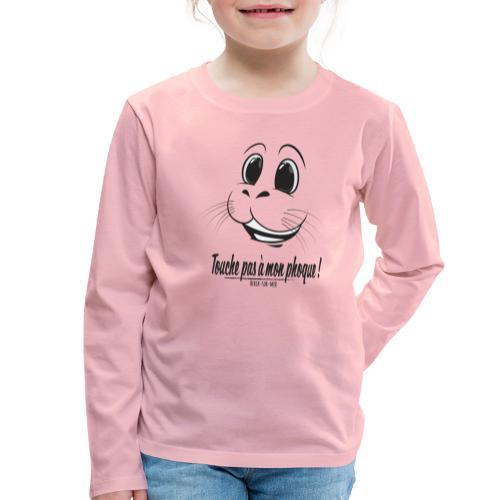 Touche pas a mon phoque de Berck! - T-shirt manches longues Premium Enfant