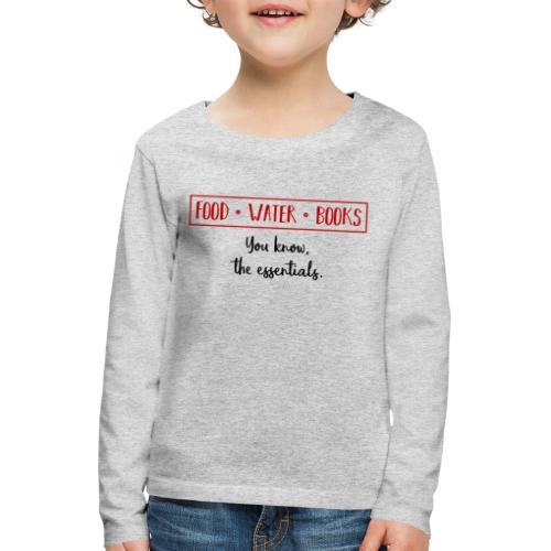 0263 Books, water and food - the essentials! - Kids' Premium Longsleeve Shirt
