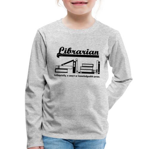 0332 Librarian Cool saying - Kids' Premium Longsleeve Shirt